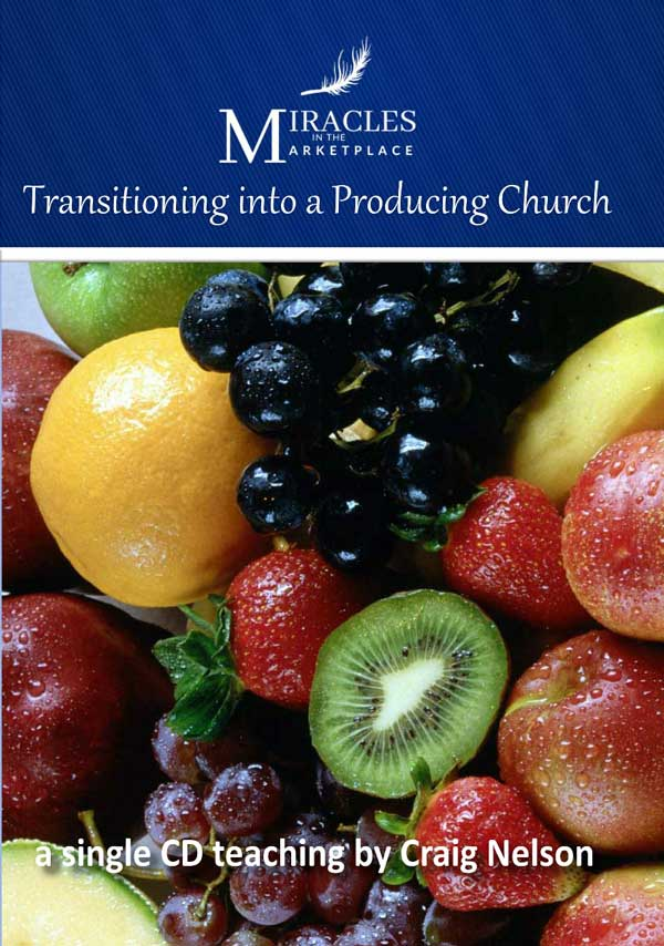 Transitioning-into-a-Producing-Church-Miracles-in-the-Marketplace